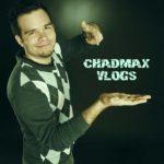 Chadmax Vlogs